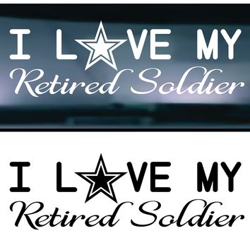 I Love My Retired Army Soldier Vinyl Graphic Decal (Tall)