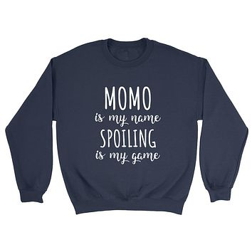 Momo is my name spoiling is my game Mother's day birthday gift for grandma grandmother Crewneck Sweatshirt