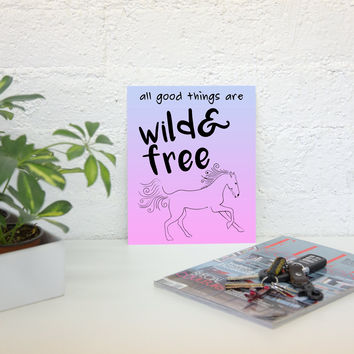 Wild & Free - 8 x10 Print for Home