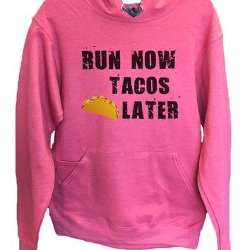 UNISEX HOODIE - Run Now Tacos Later - FUNNY MENS AND WOMENS HOODED SWEATSHIRTS - 650