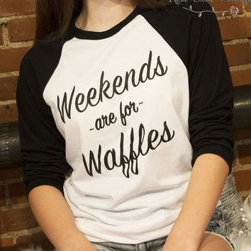 Weekends are for Waffles Raglan - S, M, L or XL