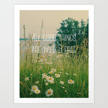 All Good Things Are Wild and Free Art Print by Olivia Joy StClaire