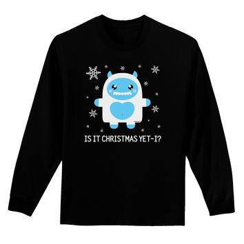 Is It Christmas Yet - Yeti Abominable Snowman Adult Long Sleeve Dark T-Shirt