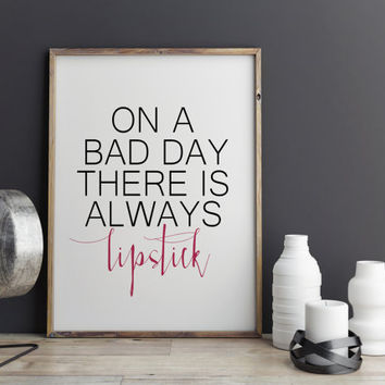 "Fashion poster Girl Quote Teen Poster ""There is always Lipstick"" Fashion quote Typography quote Gift for Girl Inspirational quote Lipstick"
