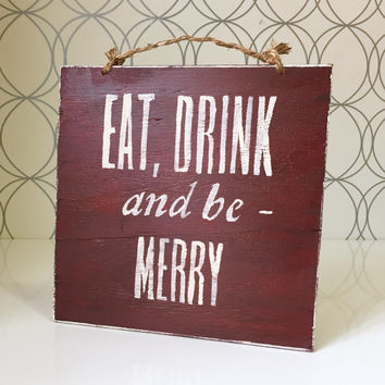 Eat, Drink and Be Merry Sign / Wood Sign / Holiday Decor / Wood Sign Sayings - Dark Red