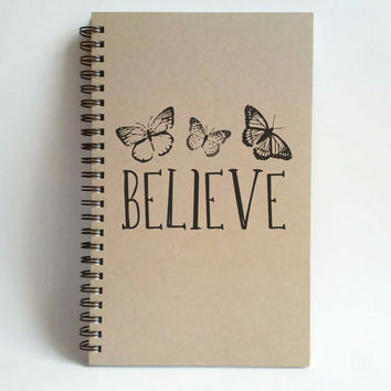 Believe, 5x8 writing journal, custom spiral notebook, personalized brown kraft memory book, small sketchbook, butterflies