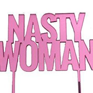 "Fuchsia ""Nasty Woman"" Laser Cut Cake Topper"