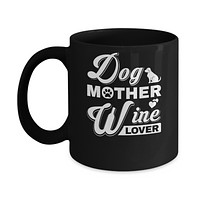 Dog Mother Wine Lover Mug