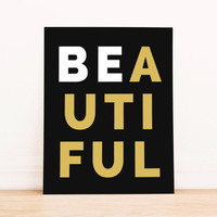 Be Beautiful Black and Gold PRINTABLE Art Dorm Decor Typography Poster Home Decor Office Decor Apartment Poster