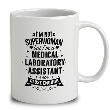 I'm Not Superwoman But I'm A Medical Laboratory Assistant