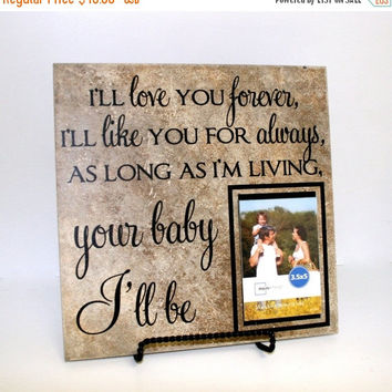 ON SALE - I'll love you forever, like you for always, as long as I'm living your baby I'll be sign with picture frame - Gift for mom from ch