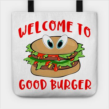 Welcome To Good Burger Funny Foodie Tote Bag