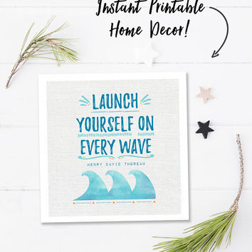 Blue watercolor quote, printable quotes, digital download, square wall art quotes, beach theme, Thoreau quote, launch yourself on every wave