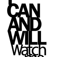 I can and will watch me. Custom laser cut cutout wooden Wall hanging sign.   Black Painted Quote Saying words.