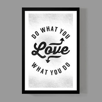 Do what you love / Love what you do - Quote Poster - Motivational, Inspirational, Encouragement, Life
