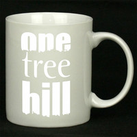 One Tree Hill For Ceramic Mugs Coffee ***