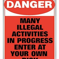 Danger Illegal Activities Tin Sign - Spencer's