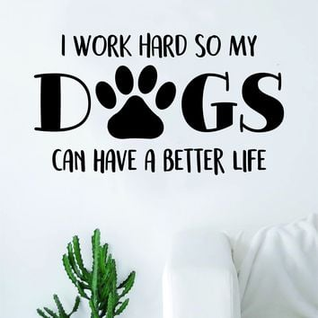 Dog Work Hard Quote Wall Decal Sticker Bedroom Living Room Art Vinyl Beautiful Animals Puppy Love Paw Print Funny
