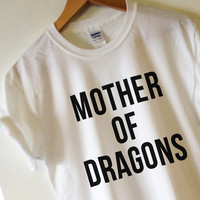 Mother of Dragons T-shirt shirt tee High Quality SCREEN PRINT Retail Quality Soft unisex Ladies Sizes Global Ship Game of thrones khaleesi