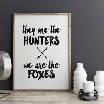 TAYLOR SWIFT, They Are The Hunters We Are The Foxes,Inspirational Art,Motivational Quote,Watercolor,Typography,Taylor Swift Quote,Instant