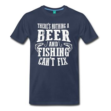 There's Nothing A Beer And Fishing Can't Fix Printed T-Shirts - Men's Novelty Tees
