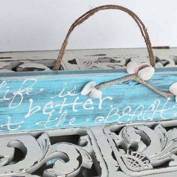 Life is Better at the Beach Hanging Wood Sign Unique Hand Painted Coastal / Beach House Decor