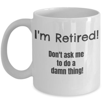 I'm Retired White Mug