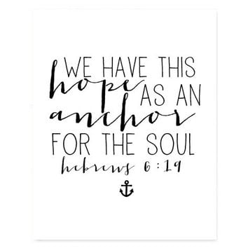 8x10 bible verse, Hebrews 6:19, hope that anchors the soul, prints and posters, home decor decoration, typography script art