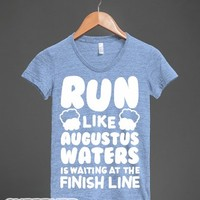 Run Like Augustus Waters Is Waiting At The Finish Line-T-Shirt