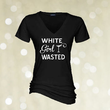 White Girl Wasted - Women's V-Neck T-Shirt