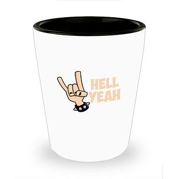 Hell Yeah Hand Gesture Rock Out Drinking Shot Glass