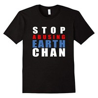 Stop Abusing Earth Chan Dank Meme T-Shirt