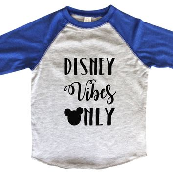 Disney Vibes Only BOYS OR GIRLS BASEBALL 3/4 SLEEVE RAGLAN - VERY SOFT TRENDY SHIRT B964