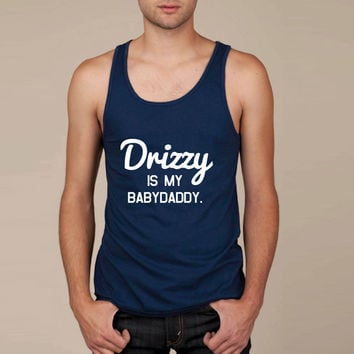 Drizzy is my babydaddy Tank Top
