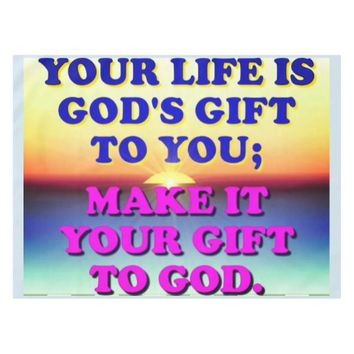 Your Life Is God's Gift To You. Tablecloth