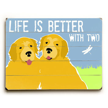 Better With Two Dogs by Artist Ginger Oliphant Wood Sign