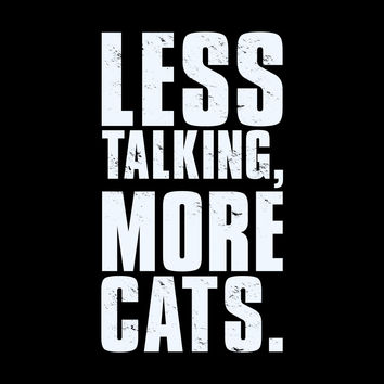 Less Talking More Cats T-Shirt