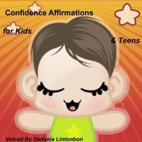 Confidence Affirmations for Kids & Teens: Stefania Lintonbon: Amazon.co.uk: MP3 Downloads