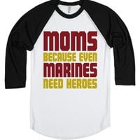 Moms: Because Even Marines Need Heroes