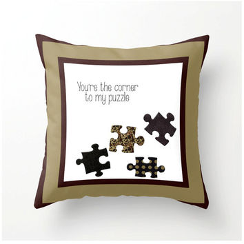 You're the Corner to my Puzzle decorative throw pillow, novelty pillow, accent cushion, home decor, romantic, love, friendship, fun pillows