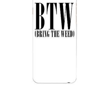 BRING THE WEED  - iphone 6 Case