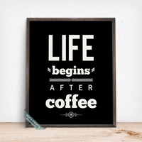 Life Begins After Coffee Print, Typography Poster, Humorous Quote, Coffee Print, Coffee Decor, Kitchen Art, Cafe Art, Mothers Day Gift