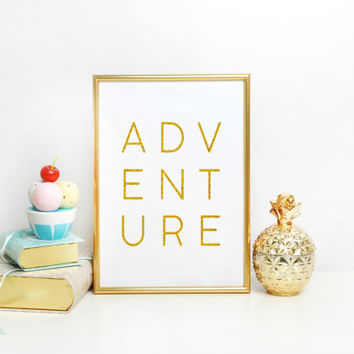 Typography Typographic Print Dorm Decor Dorm Decor Apartment Decor Adventure Print Black and Gold Gold Foil Print Gold Print Wall decor