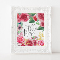 """Floral quote Rose poster """"Hello There"""" Typography quote Love poster Gift Idea For Her For Couples Hello Quote Typographic print Printable"""