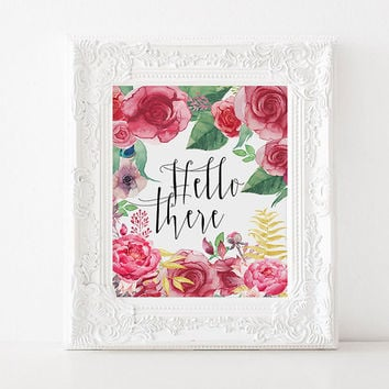 "Floral quote Rose poster ""Hello There"" Typography quote Love poster Gift Idea For Her For Couples Hello Quote Typographic print Printable"