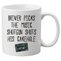 Geek Details Driver Picks the Music Shotgun Shuts His Cakehole Coffee Mug, 11 oz, White
