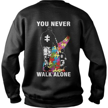 Father and son You never walk alone Autism shirt Sweat Shirt