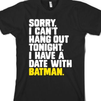 Sorry, I Have a Date with Batman-Unisex Black T-Shirt