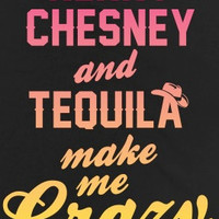 Kenny Chesney and Tequila Make Me Crazy (American Apparel Juniors Racerback)