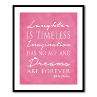 Laughter is timeless Imagination has no age dreams are forever - quote by Walt Disney - Wall Art Print - Typography Word Art - Inspiration